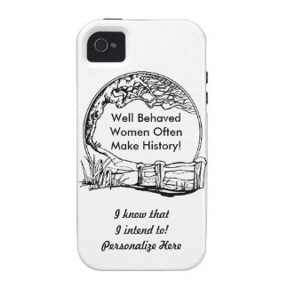 Well Behaved Women Often Make History! Case For The iPhone 4