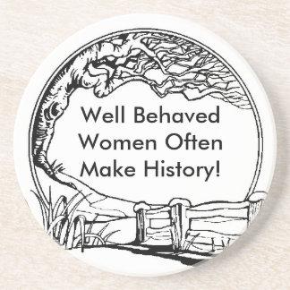 Well Behaved Women Often Make History! Drink Coaster
