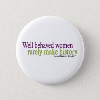 Well Behaved Women  Pinback Button