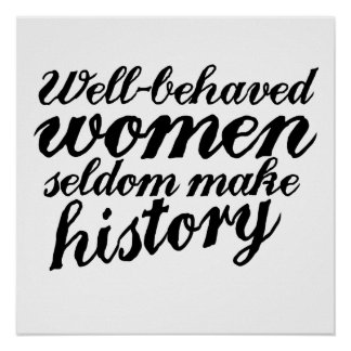 Well behaved women posters