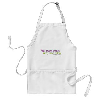 Well Behaved Women Quote Adult Apron