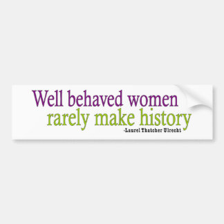 Well Behaved Women Quote Bumper Sticker