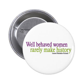 Well Behaved Women Quote Button