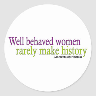 Well Behaved Women Quote Classic Round Sticker