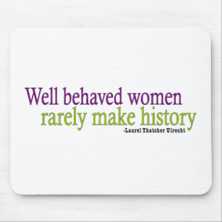 Well Behaved Women Quote Mouse Pad