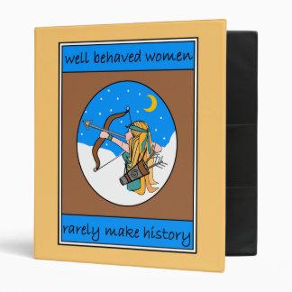 WELL BEHAVED WOMEN RARELY MAKE HISTORY BINDER