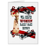 Well Behaved Women Rarely Make History! Greeting Card