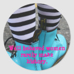 Well behaved women rarely make history. classic round sticker
