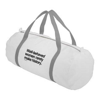 Well behaved women rarely make history gym duffel bag
