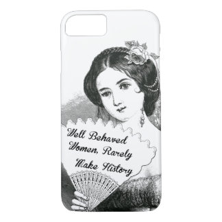 well behaved women rarely make history iPhone 7 case