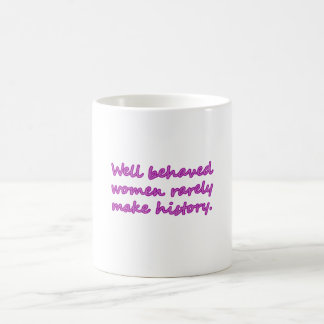 Well Behaved Women Sarcastic Design Coffee Mug