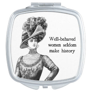 Well-Behaved Women { Seldom Make History } Makeup Mirror