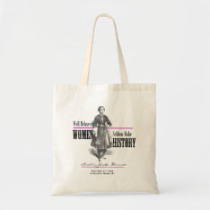 Well Behaved Women Seldom Make History Tote Bag at Zazzle