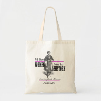 Well Behaved Women Seldom Make History Tote Bag