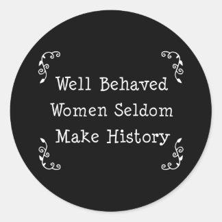 Well Behaved Women Classic Round Sticker