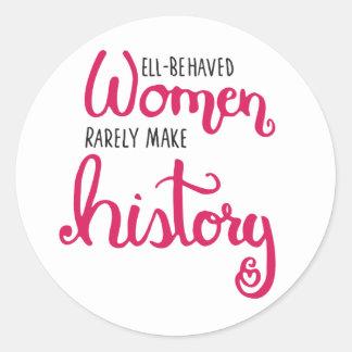 Well-Behaved Women Sticker
