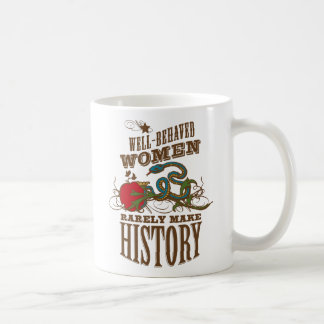 Well Behaved Women Welcome the Morning Coffee Mug