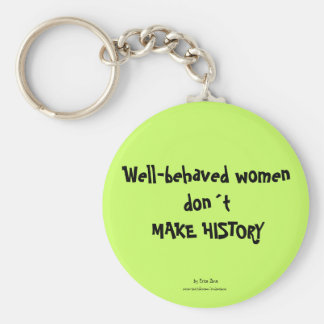 Well-behaved womendont MAKE HISTORY Basic Round Button Keychain