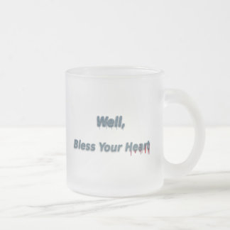 Well, Bless Your Heart Frosted Glass Coffee Mug