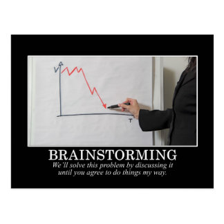We'll Brainstorm Until You Agree With Me Postcard