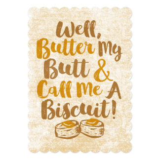 Well Butter My Butt And Call Me A Biscuit Card