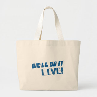 We'll do it live t shirt tote bags