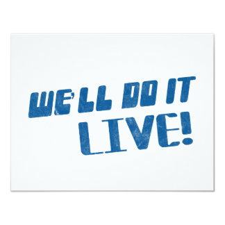 We'll do it live t shirt card