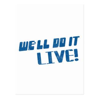 We'll do it live t shirt postcard