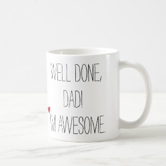 Well Done Dad | Funny Fathers Day Tea Coffee Mug