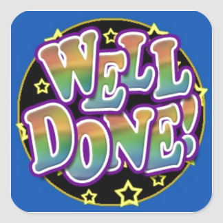 Well Done! Square Sticker