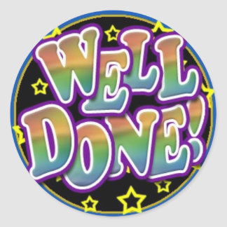 Well Done! Round Stickers