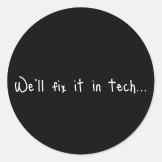 We'll Fix It In Tech Stickers