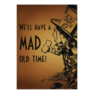 We'll Have A Mad Old Time! (Mad Hatter) 5x7 Paper Invitation Card