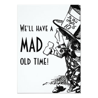 We'll Have A Mad Old Time! (Mad Hatter invite) 5x7 Paper Invitation Card