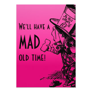We'll Have A Mad Old Time! (Mad Hatter, pink) 5x7 Paper Invitation Card
