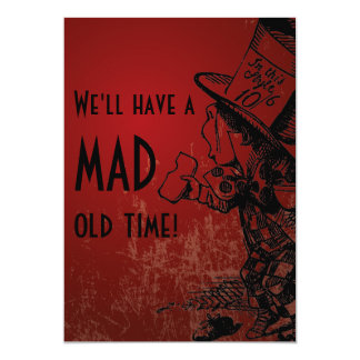 We'll Have A Mad Old Time! (Mad Hatter - red) 5x7 Paper Invitation Card