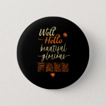 Well Hello Beautiful Fall With  Little Bird Button