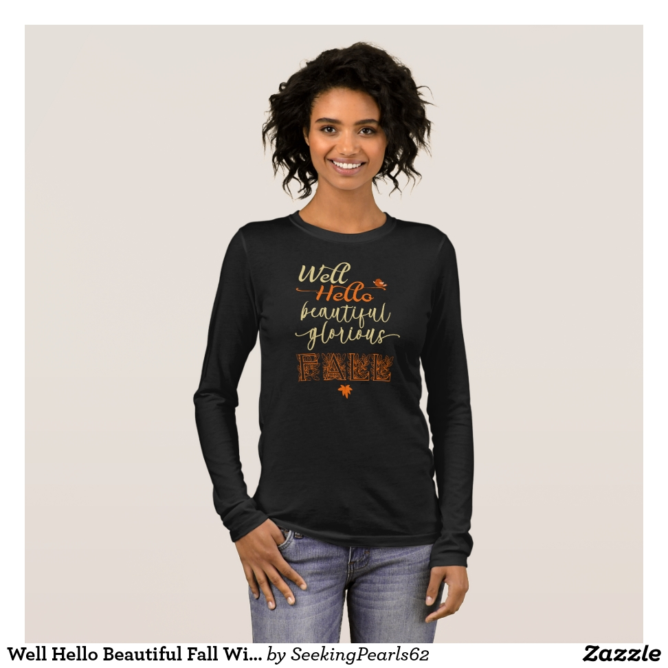 Well Hello Beautiful Fall With  Little Bird Long Sleeve T-Shirt - Best Selling Long-Sleeve Street Fashion Shirt Designs