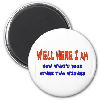 WELL HERE I AM 2 INCH ROUND MAGNET