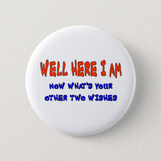 WELL HERE I AM PINBACK BUTTON