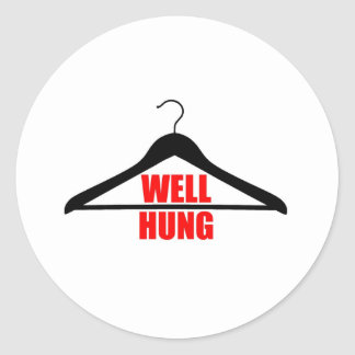 Well Hung Classic Round Sticker