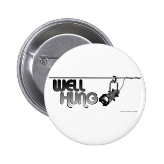 Well Hung (Ellipsoidal) Pinback Button