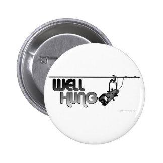 Well Hung (Ellipsoidal) Pinback Button