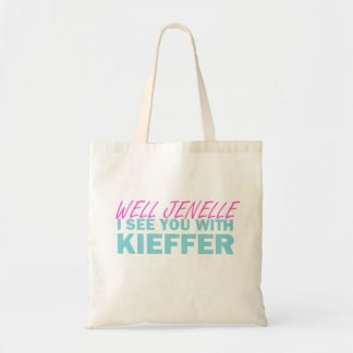 Well Jenelle I See You With Kieffer Tote Bag