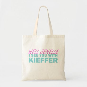 LittleThingsInLife Well Jenelle I See You With Kieffer Tote Bag