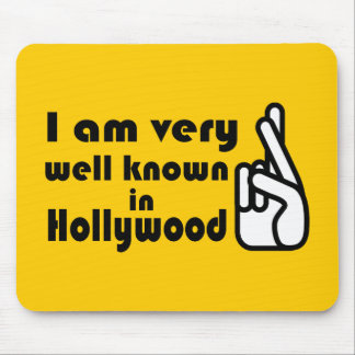 Well Known in Hollywood Mousepad