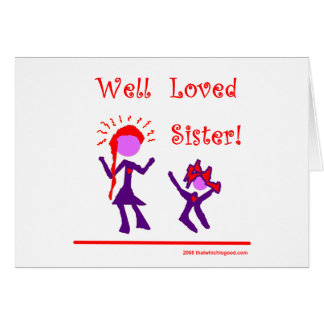 Well Loved Sister! Greeting Card