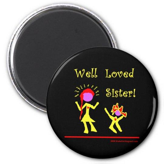 Well Loved Sister! Magnet