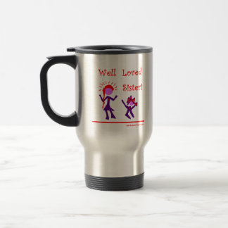 Well Loved Sister! 15 Oz Stainless Steel Travel Mug