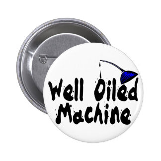 Well Oiled Machine Pinback Button
